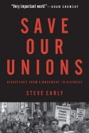 Steve Early's Save Our Unions